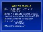 why we chose x