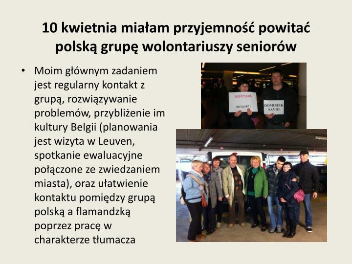 10 kwietnia miałam przyjemność powitać polską grupę wolontariuszy seniorów