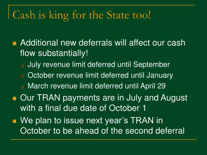 Cash is king for the State too!