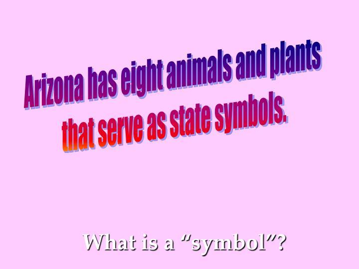 Ppt The Living State Symbols Of Arizona Powerpoint Presentation