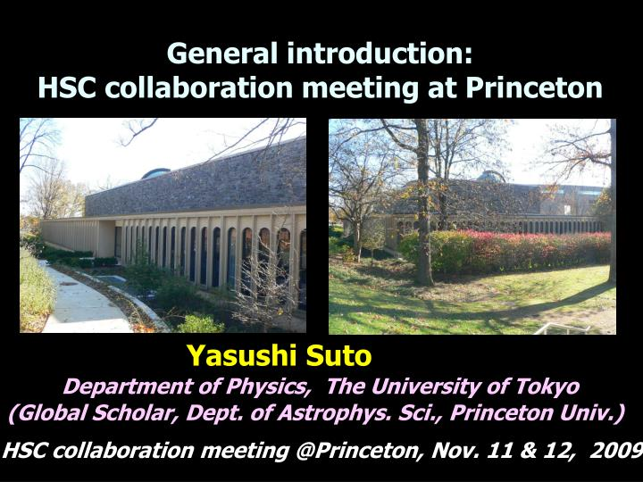 general introduction hsc collaboration meeting at princeton n.