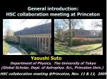 general introduction hsc collaboration meeting at princeton