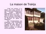 la maison de trakija