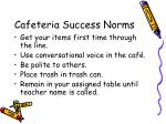 cafeteria success norms