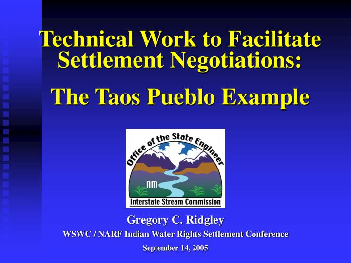 technical work to facilitate settlement negotiations the taos pueblo example n.