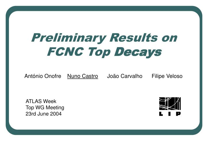 preliminary results on fcnc top decays n.