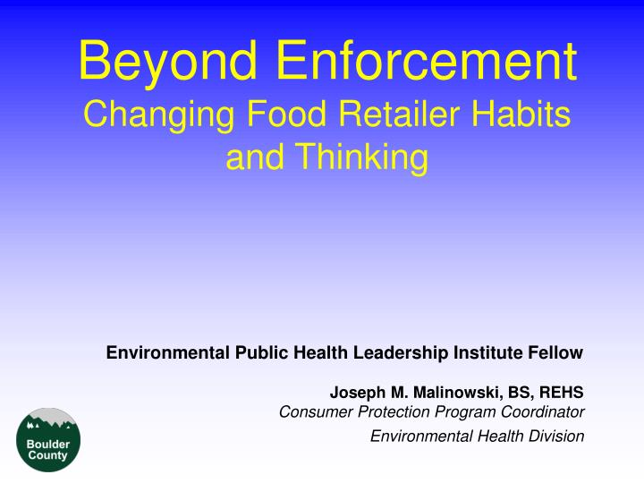 beyond enforcement changing food retailer habits and thinking n.