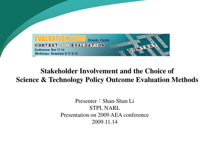 stakeholder involvement and the choice of science technology policy outcome evaluation methods n.