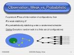 observation weak vs probabilistic