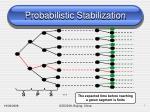 probabilistic stabilization