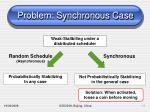 problem synchronous case