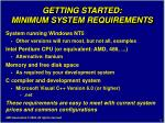 getting started minimum system requirements