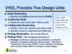 vhdl provides five design units