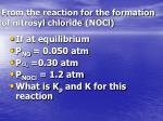 from the reaction for the formation of nitrosyl chloride nocl
