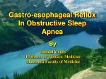 gastro esophageal reflux in obstructive sleep apnea
