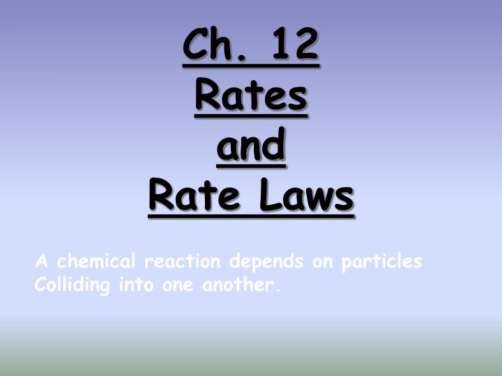 ch 12 rates and rate laws n.