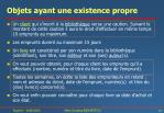 objets ayant une existence propre4