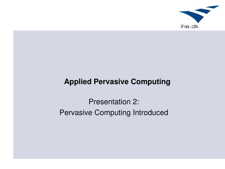 applied pervasive computing n.