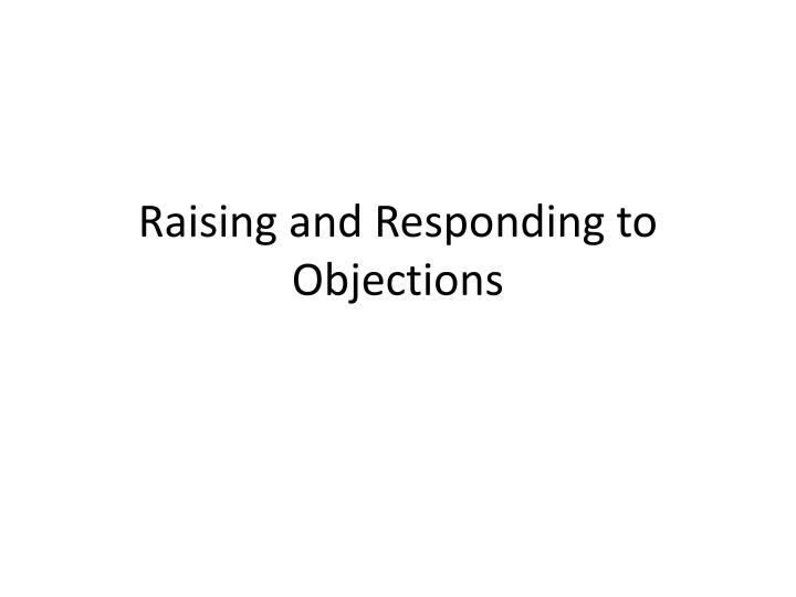 raising and responding to objections n.