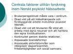 centrala faktorer utifr n forskning inom norskt psykiskt h lsoarbete