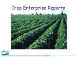 crop enterprise reports