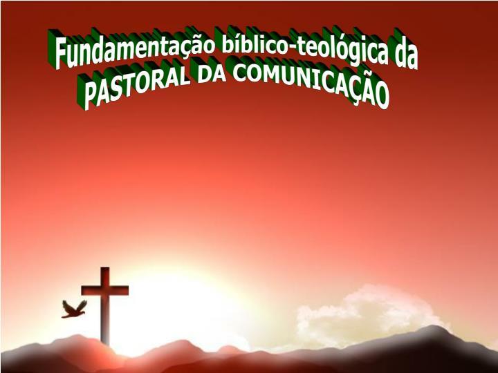 Fundamentação bíblico-teológica da