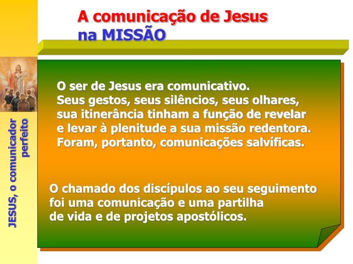 O ser de Jesus era comunicativo.