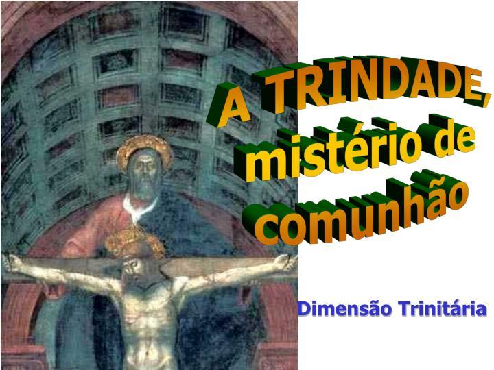 A TRINDADE,