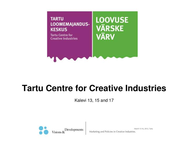 tartu centre for creative industries kalevi 13 15 and 17 n.