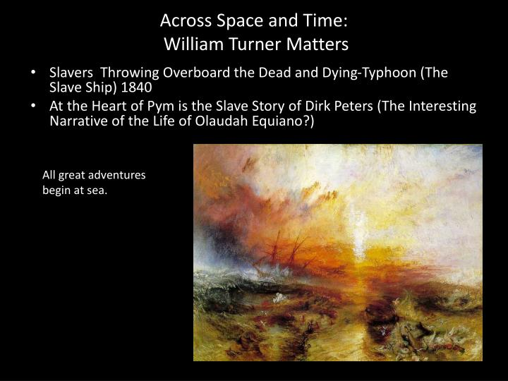 Across space and time william turner matters