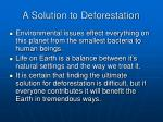 a solution to deforestation