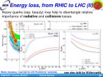 energy loss from rhic to lhc ii