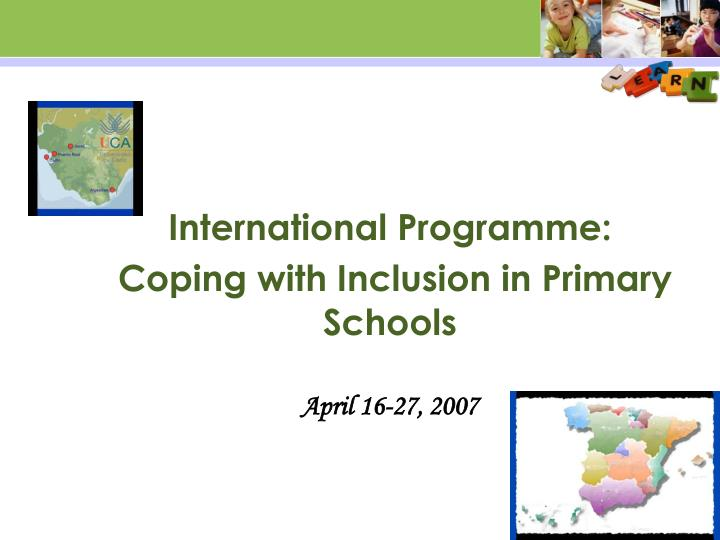 international programme coping with inclusion in primary schools april 16 27 2007 n.
