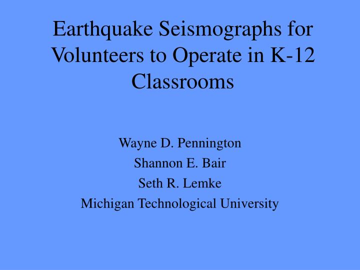 earthquake seismographs for volunteers to operate in k 12 classrooms n.