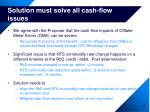 solution must solve all cash flow issues