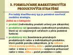 3 formulovanie marketingov ch produktov ch strat gi