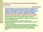 podstata a tvorba glob lnej marketingovej strat gie