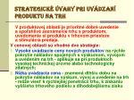 strategick vahy pri uv dzan produktu na trh