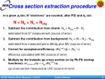 cross section extraction procedure