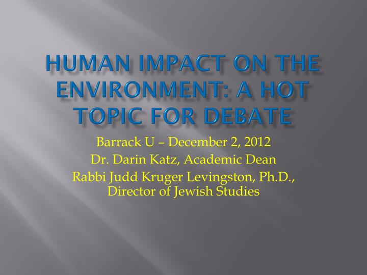 human impact on the environment a hot topic for debate n.