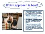 which approach is best
