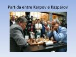 partida entre karpov e kasparov
