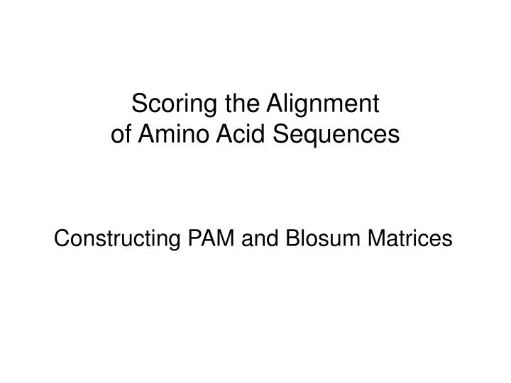 scoring the alignment of amino acid sequences n.
