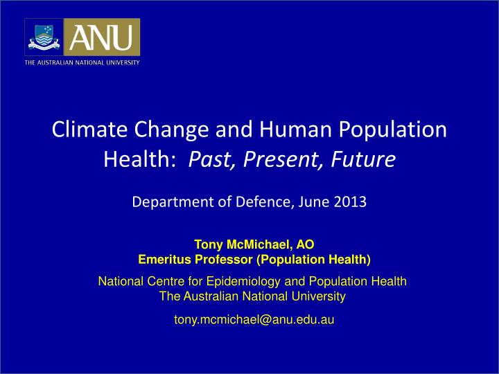 climate change and human population health past present future department of defence june 2013 n.