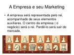 a empresa e seu marketing