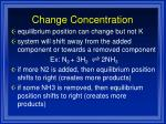 change concentration