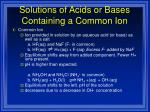 solutions of acids or bases containing a common ion