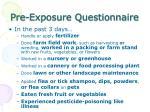 pre exposure questionnaire