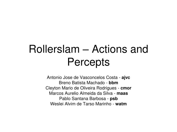 rollerslam actions and percepts n.