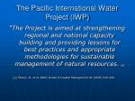 the pacific international water project iwp